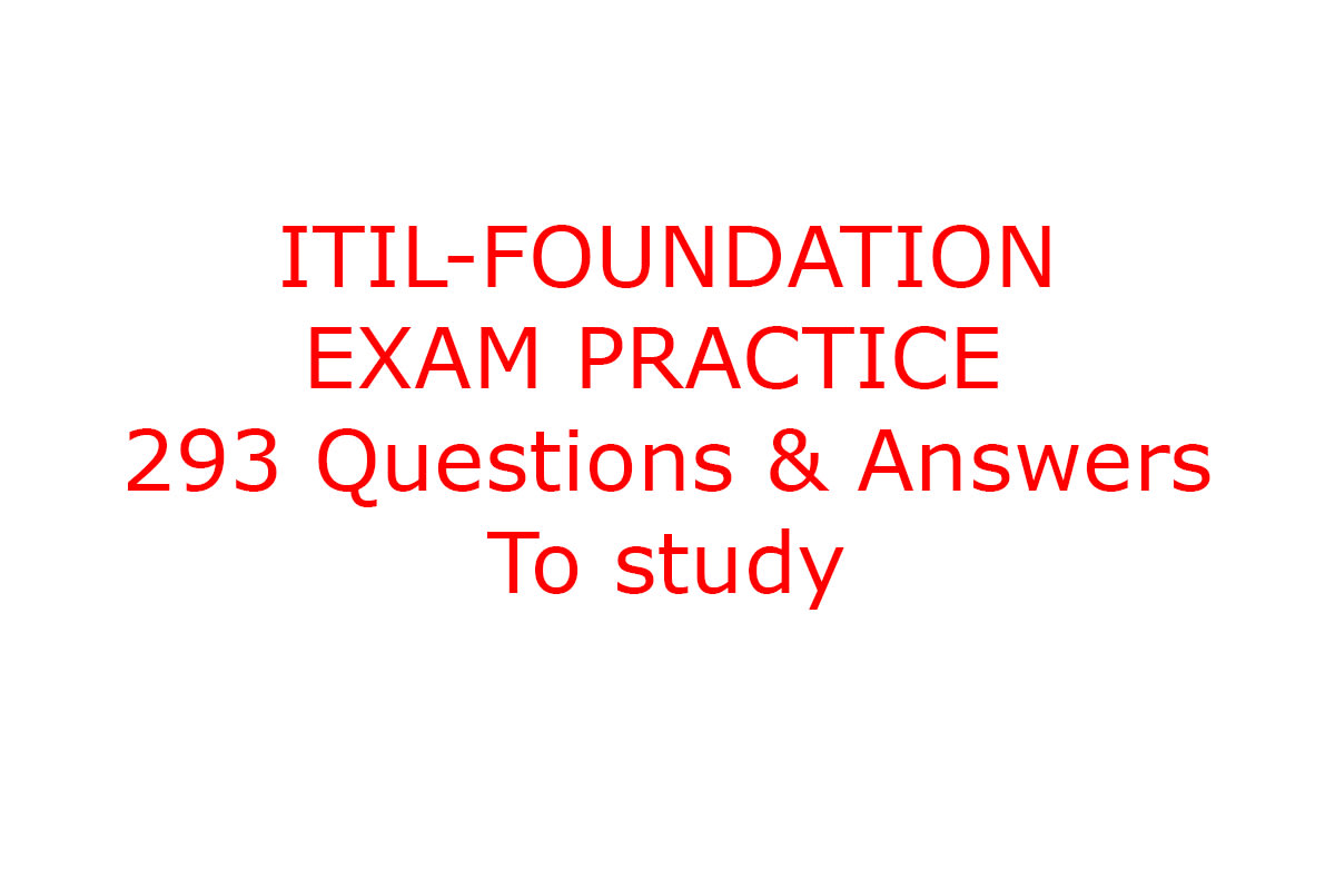 Get You 293 Questions For Itil Foundation V3 Exam To Practice By