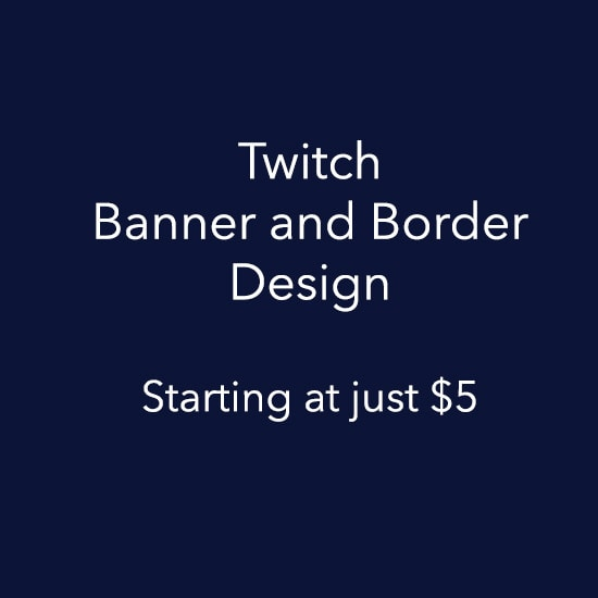 Create Twitch Channel Banners And Borders By Thescrappykoala