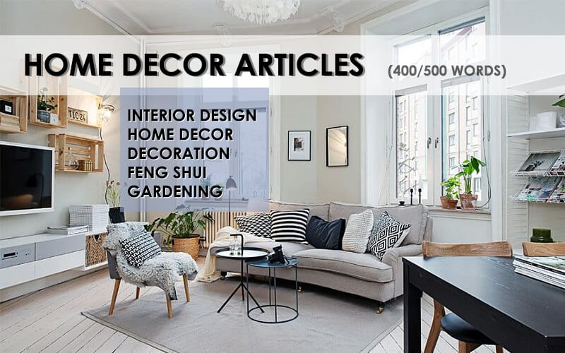 Write 500 Word Home Decor Interior Design Article By Pranaidesign
