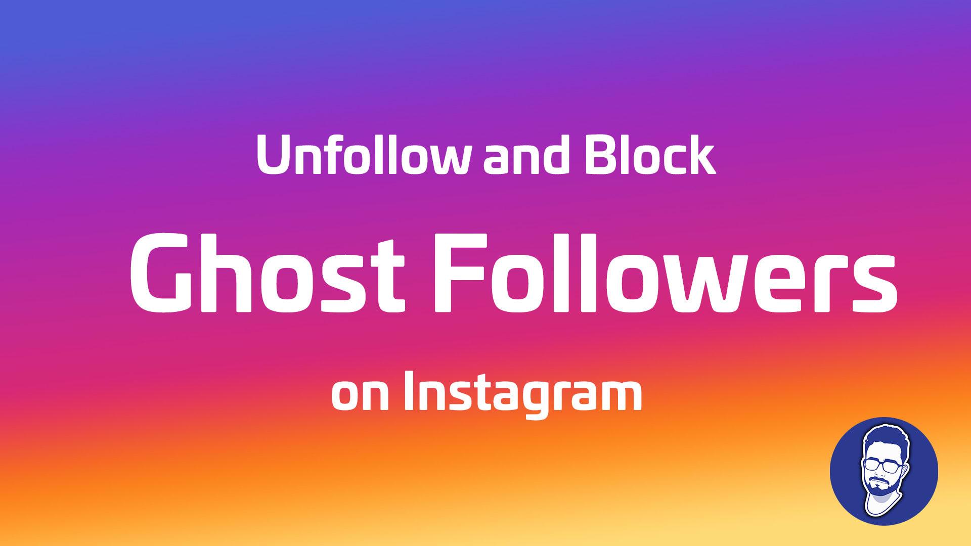Block Ghost Followers On Instagram
