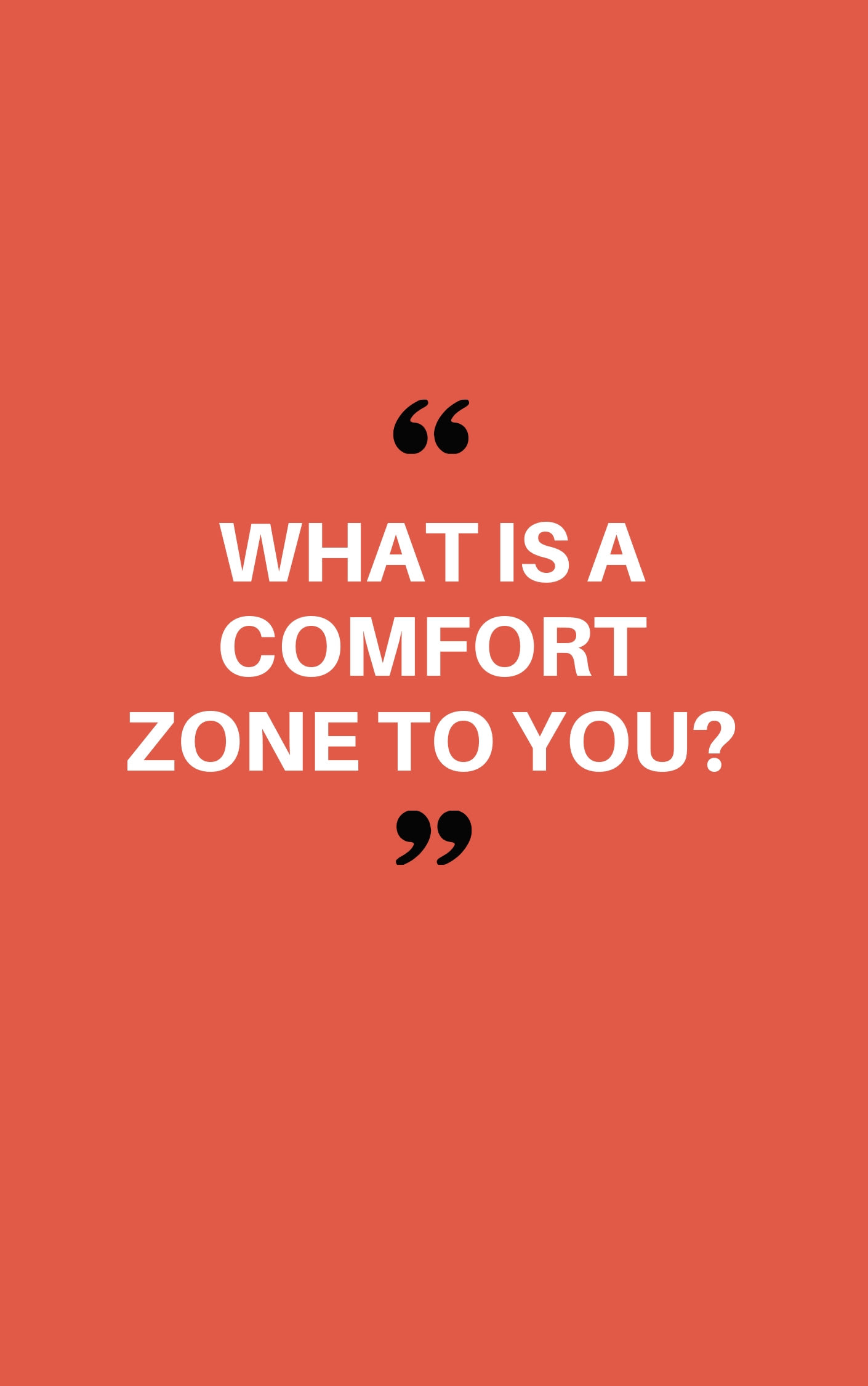 what-is-a-comfort-zone-to-you