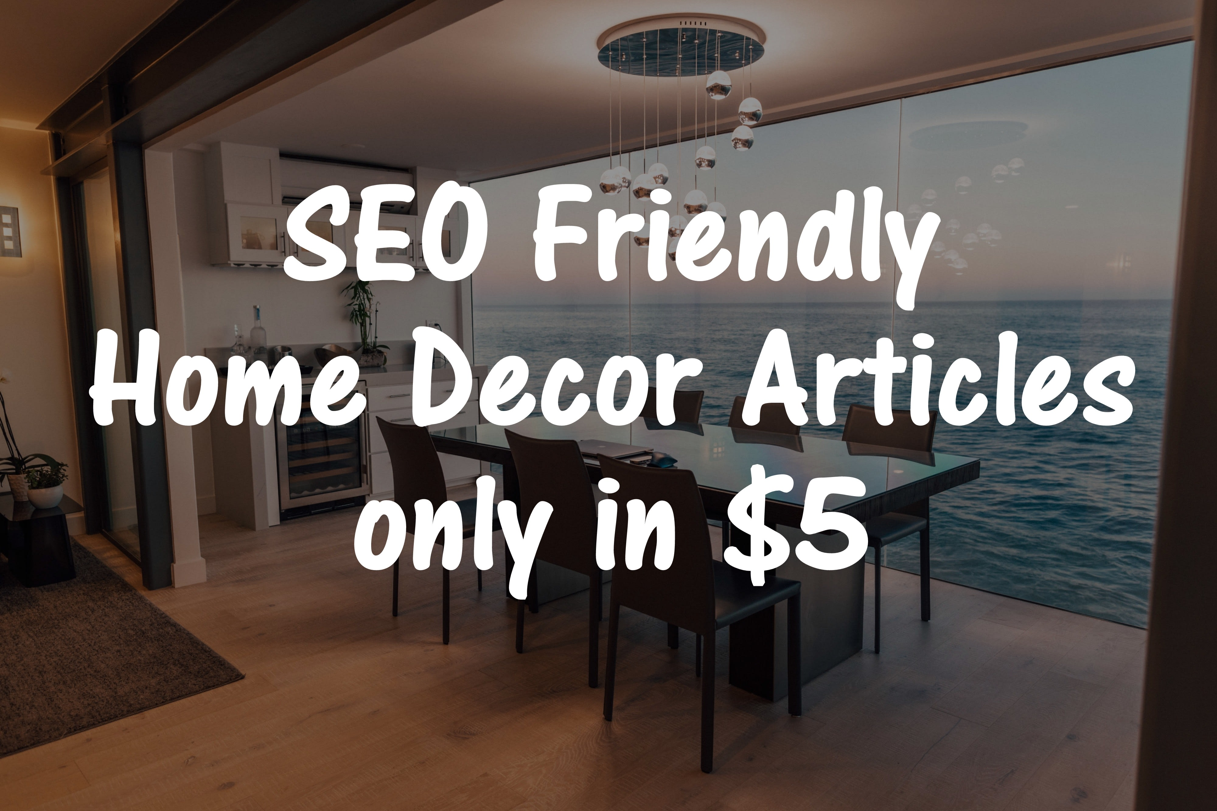 Write Seo Friendly Home Decor Articles For You By Ayeshakhalid3