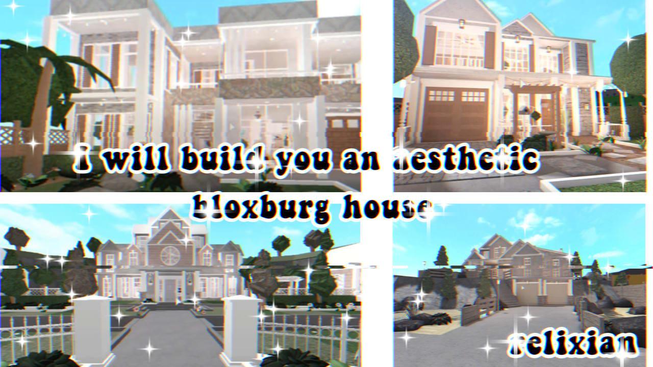 Build You An Aesthetic Bloxburg House By Relixian