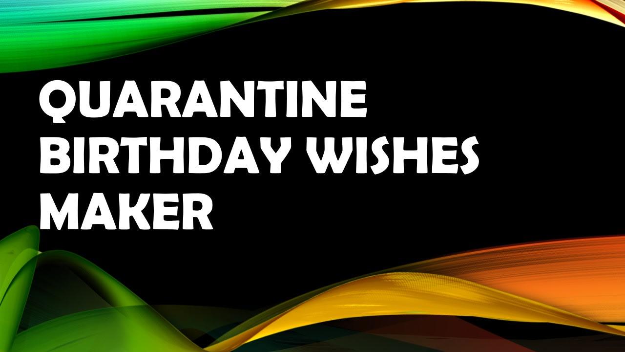 Make Quarantine Birthday Wishes Video By Djmelroy