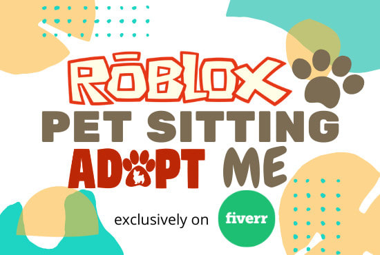 Pet Sit And Take Extremely Good Care Of Your Pet In Roblox Adopt Me By Pepsivanilla