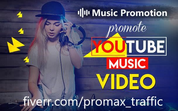 Do Massive Youtube Music Video Promotion Video Marketing By Promax Traffic