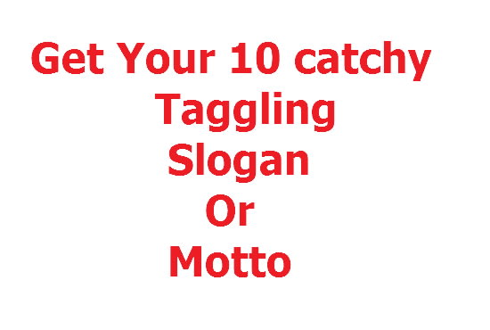 Creat 10 Catchy Tagline Slogan Or Motto For Your Business By Business Brand