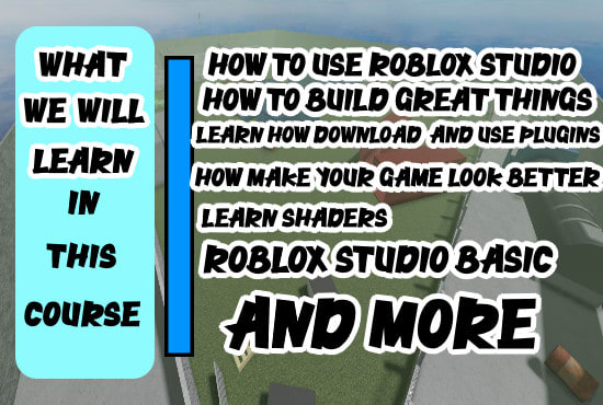 Roblox Shaderse Download Teach You How To Build In Roblox Studio Online Course By Builditontutori