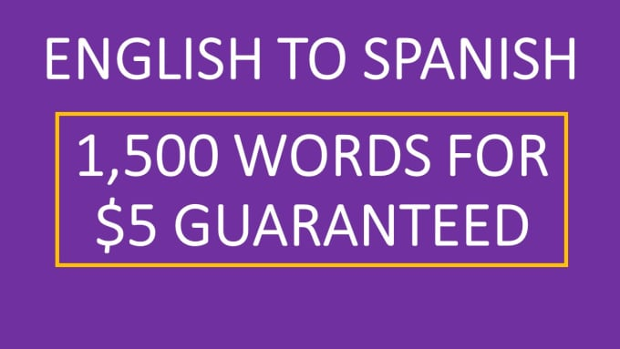 translate english to spanish 1 500 words by jeanpi88 fiverr