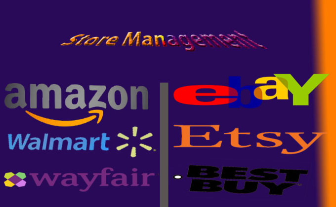 Be Your Amazon Ebay Etsy Walmart And Bestbuy Store Manager By Salimsohrab