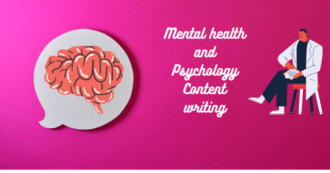 write content related psychology and mental health for you