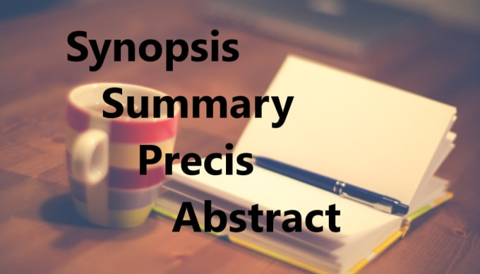 write a synopsis, abstract or summary