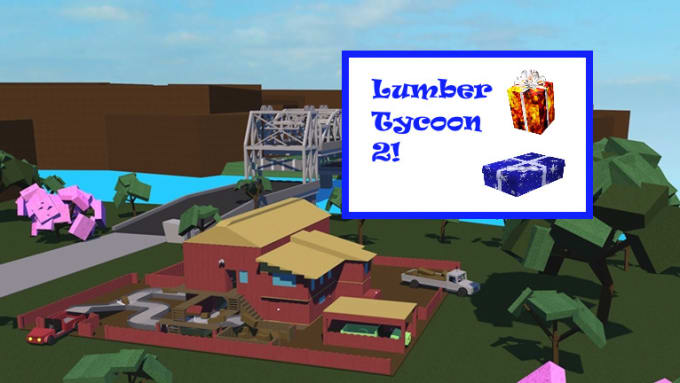Give You Items In Lumber Tycoon 2 By Diggerdam