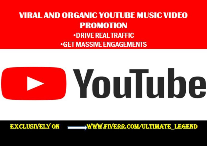 Do Organic Youtube Music Video Promotion Marketing For Viral Engagements By Ultimate Legend