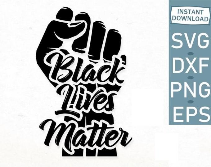 Send You Black Lives Matter Svg Blm Svg Cut File Black Lives Svg By Issaj02