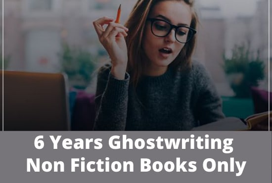ghostwrite a non fiction book or ebook ready to publish