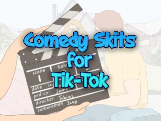 write comedy skits for tik tokjordangascon