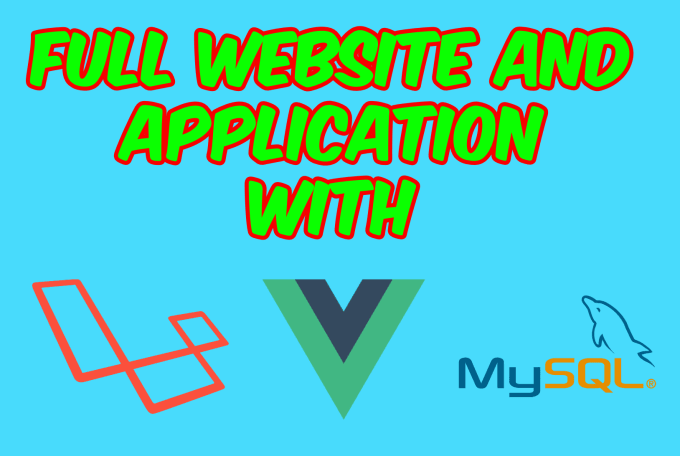 create a website and web app, php, laravel, vue js, mysql