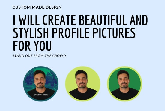 create beautiful and stylish profile pictures for you