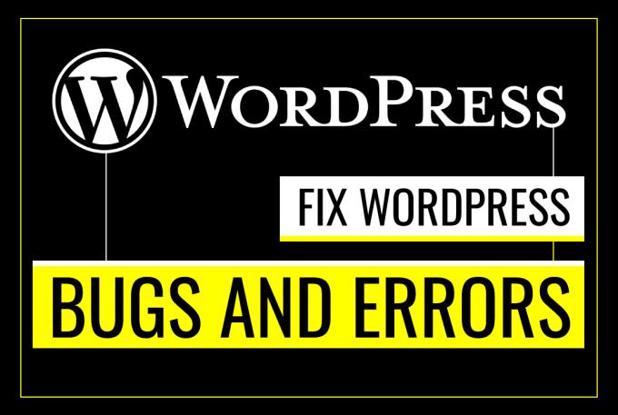 I will fix wordpress website issues, errors and bugs