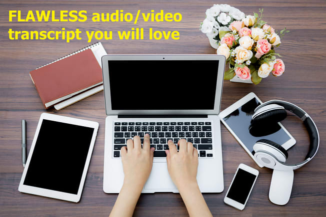 deliver a flawless video or audio transcript in 24 hours