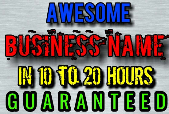 Create Awesome Business Names In 10 To 20 Hours Or Less