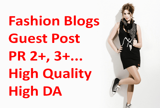 rickybeil : I will do guest post on high da fashion blogs for $10 on  www fiverr com