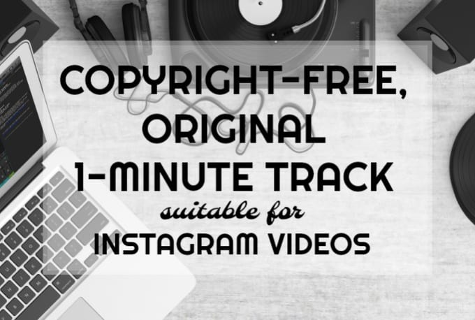 Create A Copyright Free Track To Use On Instagram Videos