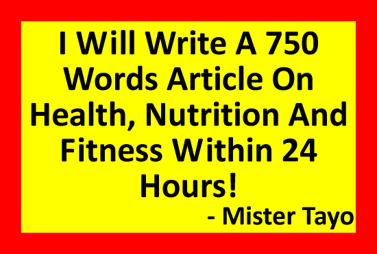 write a 750 words article on health nutrition and fitness within 24