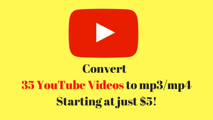 s_barman : I will convert 35 youtube videos to mp3 or mp4 for $5 on  www fiverr com