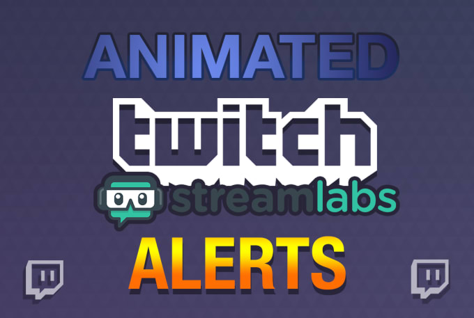 make an animated twitch alert for your stream