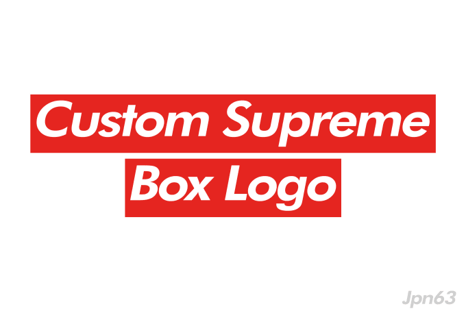 Favorite Make you 2 custom supreme styled box logo by Japan63 UP78