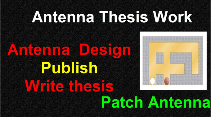 design microstrip patch antenna publish and write thesis
