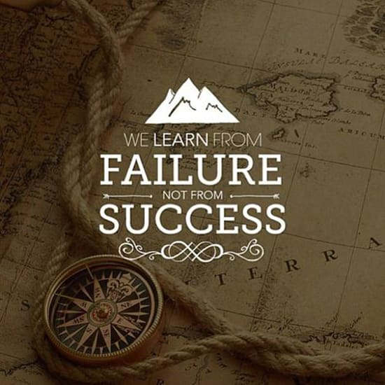 "we learn from failure not success Have you ever heard the quote, ""we learn from failure, not from success,"" by bram stoker i want you to read this quote a few times and think about its meaning for a second you may have heard that taking massive action is what gets results for people, but you still have trouble doing what must."