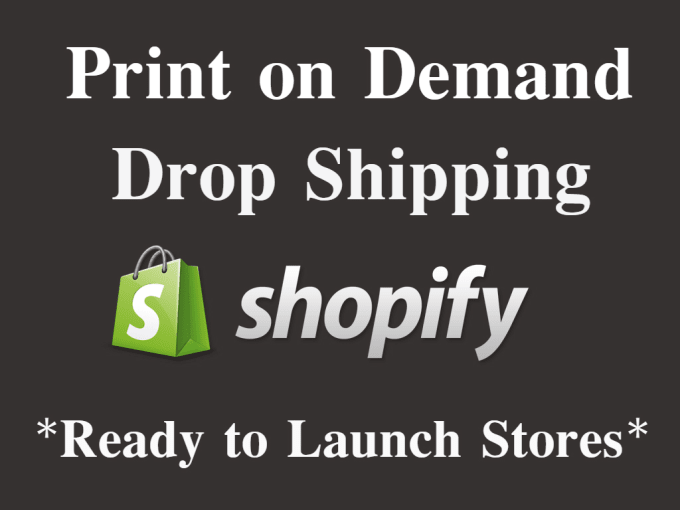 build you a shopify store for print on demand and drop shipping