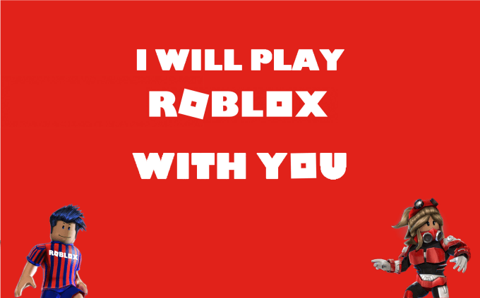 Play Roblox With You By Kristianrhj