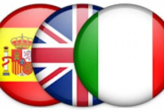 English To Italian Translation: Provide Excellent English, Italian And Spanish