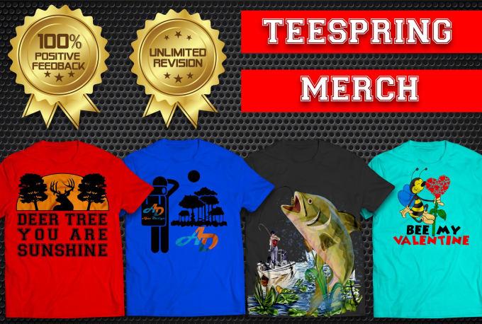 3d4e75d7d I will design custom t shirt for merch amazon, teespring, redbubble