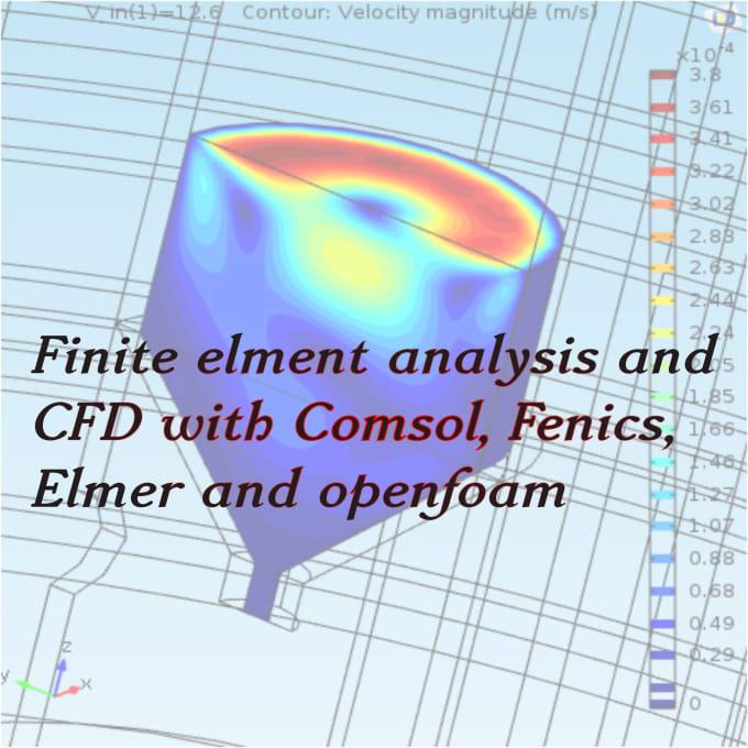 do finite elment and cfd with comsol, fenics, elmer, openfoam