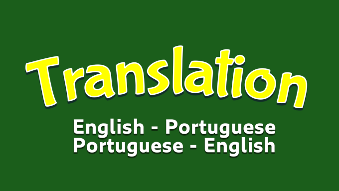 luscarib : I will translate from portuguese to english and vice versa for  $10 on www fiverr com