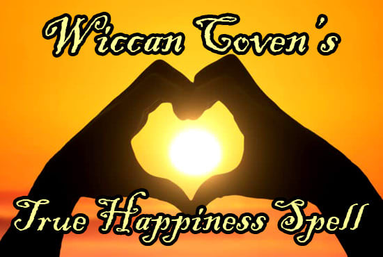 cast a powerful wiccan true happiness spell