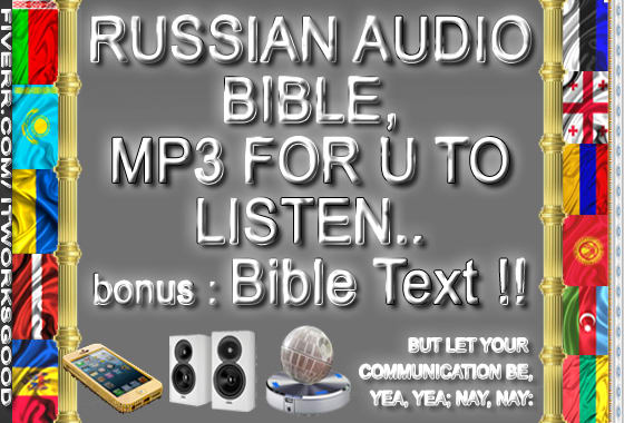 itworksgood : I will send u audio bible in russia with love faith hope joy  prayer peace for $5 on www fiverr com