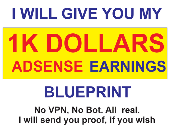 I Will Give You My 1k Dollars Adsense Income Blueprint