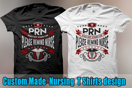 b07240000 I will create custom made nursing t shirt design with in 24 hours