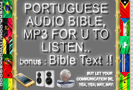 itworksgood : I will send u audio bible in portuguese with love faith hope  joy prayer peace for $5 on www fiverr com