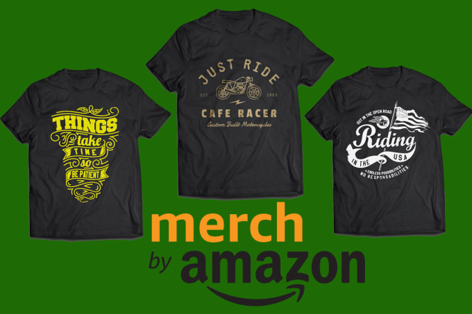 3c729a2a0fd65 design 3 t shirt bulk for merch by amazon within 12 hour