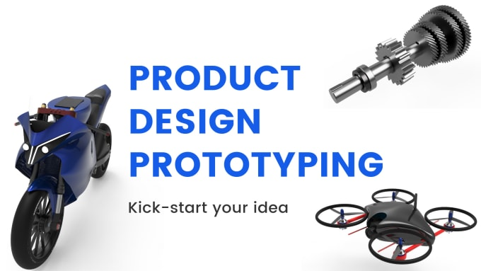 design, engineer and prototype products for manufacturing