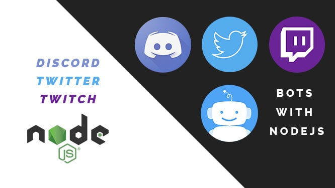 create twitter, discord, twitch bot with nodejs