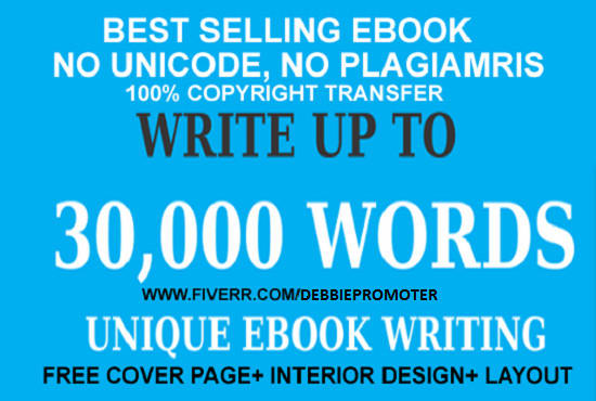 ghostwrite 30,000 words of your bestselling ebook with no unicode, no plagiarism