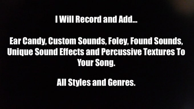 add foley,custom fx,ear candy,percussion to your song